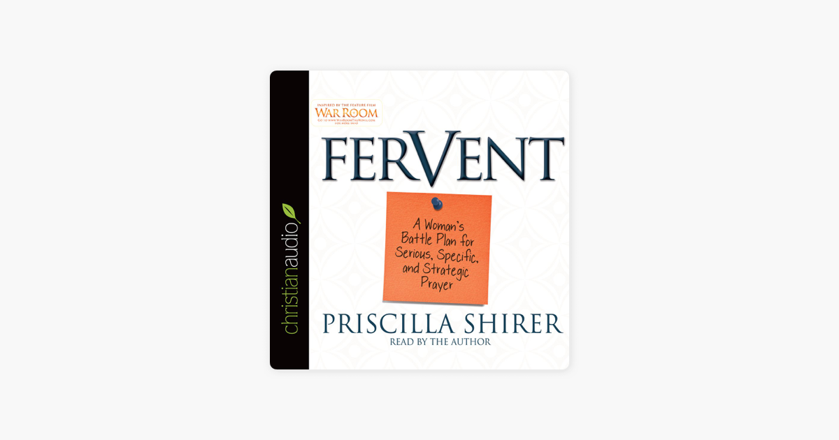 Fervent: A Woman's Battle Plan to Serious, Specific, and Strategic Prayer
