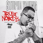 $tupid Young - Trust Nobody