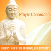 Prayer Connection: Buddhist Meditation, Om Chants, Healing Sounds-Buddhism Academy