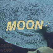 Dude York - Moon