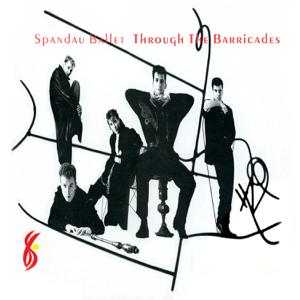 Spandau Ballet - Through the Barricades (Remastered)