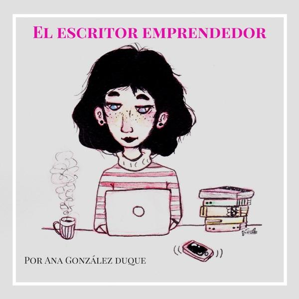 El escritor emprendedor: emprende como escritor con Ana González Duque