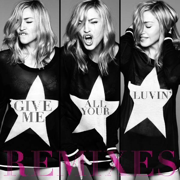 Give Me All Your Luvin' (Remixes) [feat. Nicki Minaj & M.I.A.] - EP