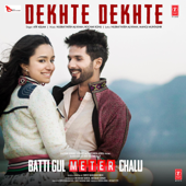 [Download] Dekhte Dekhte (From