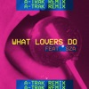 What Lovers Do feat SZA A Trak Remix Single