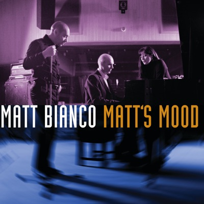 Matt's Mood - Matt Bianco
