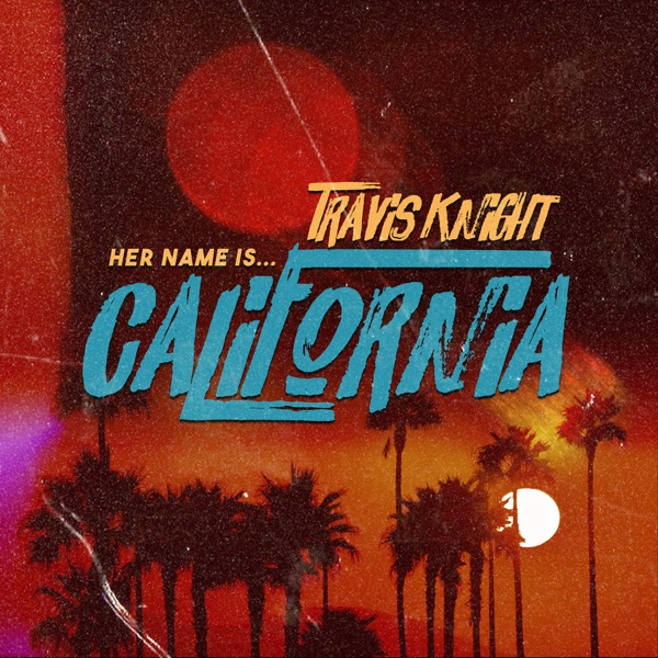 Her Name Is California - Single