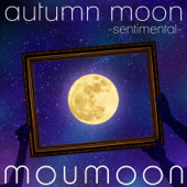 autumn moon -sentimental-
