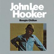 Boogie Chillun (Live) - John Lee Hooker - John Lee Hooker