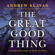 Andrew Klavan - The Great Good Thing