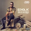 Echolac (Bag of Blessings) [feat. Flavour] - Single, Zoro