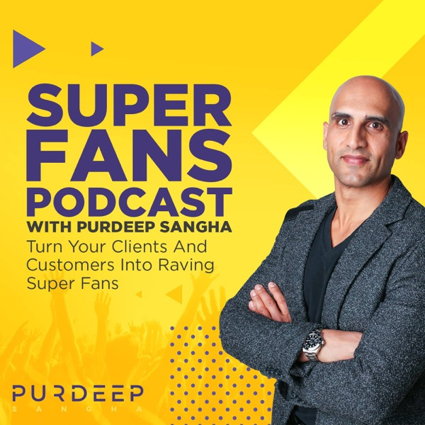 Super Fans Podcast with Purdeep Sangha