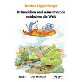 Bettina Lippenberger - Kapitel 1 - Krümelchen und seine Freunde entdecken die Welt
