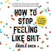 How to Stop Feeling Like Sh*t AudioBook Download