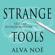 Alva Noë - Strange Tools: Art and Human Nature
