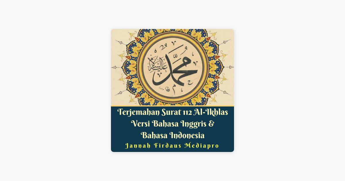 Terjemahan Surat 112 Al Ikhlas Versi Bahasa Inggris Bahasa Indonesia