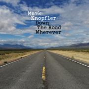 Down the Road Wherever (Deluxe) - Mark Knopfler - Mark Knopfler