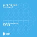 Love Me Now (Barry Harris Unofficial Remix) [John Legend] - Single