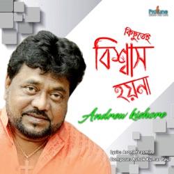 Album: Kichute Bishwas Hoyna Single by Andrew Kishore - Free Mp3