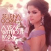 A Year Without Rain (Deluxe), Selena Gomez & The Scene