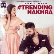 Trending Nakhra (feat. Ginni Kapoor) - Amrit Maan - Amrit Maan