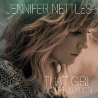 That Girl (Deluxe Edition) by Jennifer Nettles on Apple Music