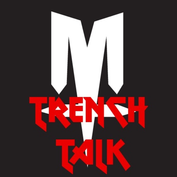 Trench Talk: A Metal Trenches Podcast
