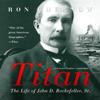 Ron Chernow - Titan: The Life of John D. Rockefeller, Sr.  artwork