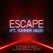 Escape (Beat Saber Soundtrack Teaser) [feat. Summer Haze] - Jaroslav Beck