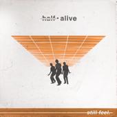 still feel. - half�alive