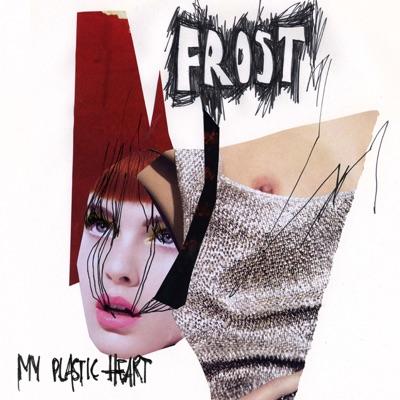 My Plastic Heart - Single - Frost