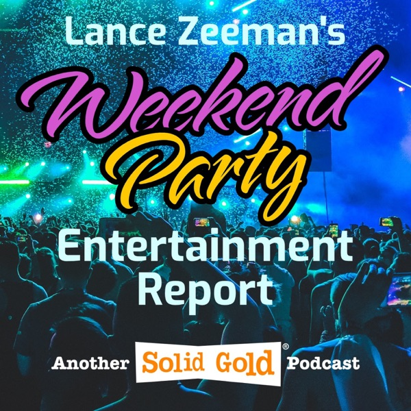 Lance Zeeman's Weekend Party Entertainment Report
