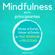 Jessica Joly - Mindfulness para Principiantes [Mindfulness for Beginners]: Aliviar el Estrés, Volver al Estado de Paz Interior y Felicidad [Relieving Stress, Returning to the State of Inner Peace and Happiness] (Unabridged)