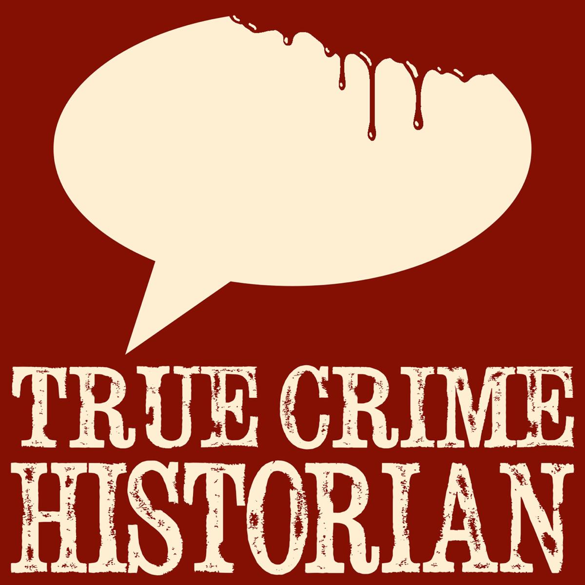 Best episodes of True Crime Historian | Podyssey Podcasts