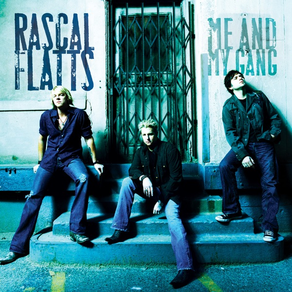 Rascal Flatts - Me and My Gang (Bonus Track Version)