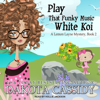 Dakota Cassidy - Play That Funky Music White Koi: A Lemon Layne Mystery, Book 2  artwork