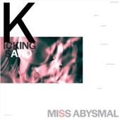 Miss Abysmal - Kicking Sand