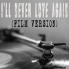 I'll Never Love Again (From