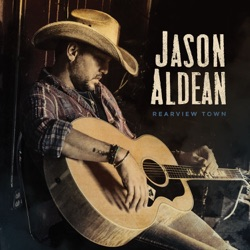 Rearview Town - Jason Aldean Album Cover
