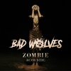 Bad Wolves - Zombie Acoustic  Single Album