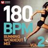 180 BPM Running Workout Mix Vol. 2 (60 Min Non-Stop Running Mix [180 BPM]) - Power Music Workout