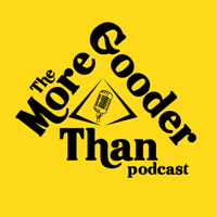 Podcast cover art for More Gooder Than Podcast