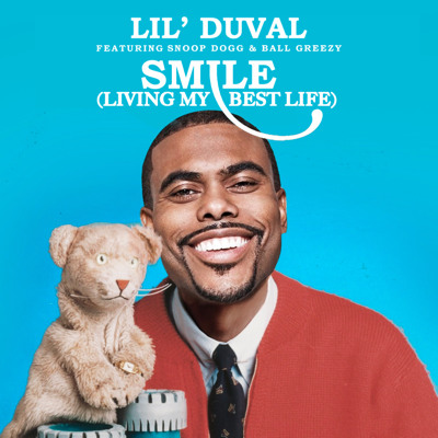Smile (Living My Best Life) [feat. Snoop Dogg & Ball Greezy] - Lil Duval song