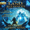 Aleron Kong - The Land: Alliances: A LitRPG Saga: Chaos Seeds, Book 3 (Unabridged)  artwork