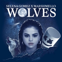 View album Selena Gomez & Marshmello - Wolves - Single