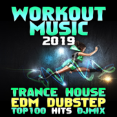 Workout Music 2019 Trance House EDM Dubstep Top 100 DJ Mix-Workout Trance & Workout Electronica
