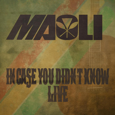 In Case You Didn't Know (Live) - Maoli song