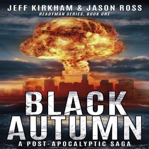 Black Autumn: A Post-Apocalyptic Saga (Unabridged) - Jeff Kirkham & Jason Ross audiobook, mp3