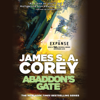 James S. A. Corey - Abaddon's Gate: The Expanse, Book 3 (Unabridged)  artwork