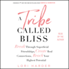 Lori Harder - A Tribe Called Bliss (Unabridged)  artwork